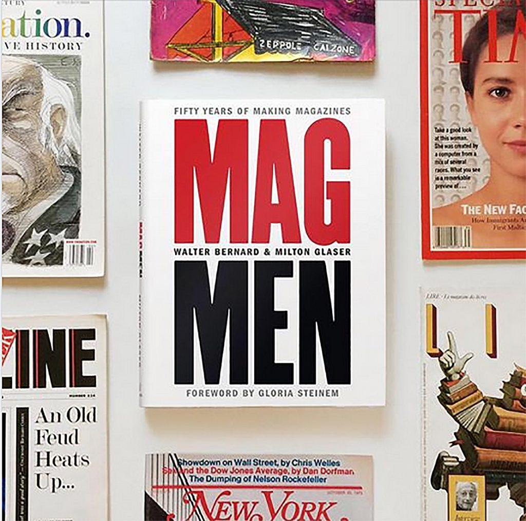 I december ger Walter Bernard och Milton Glaser ut boken Mag Men.