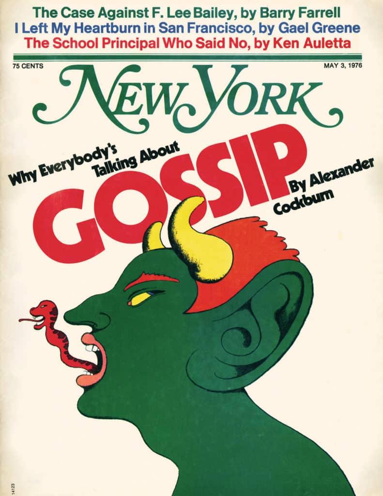 Ännu ett omslag av Milton Glaser. Temat var skvaller och varför alla 'gossips'. Text av Alexander Cockburn.